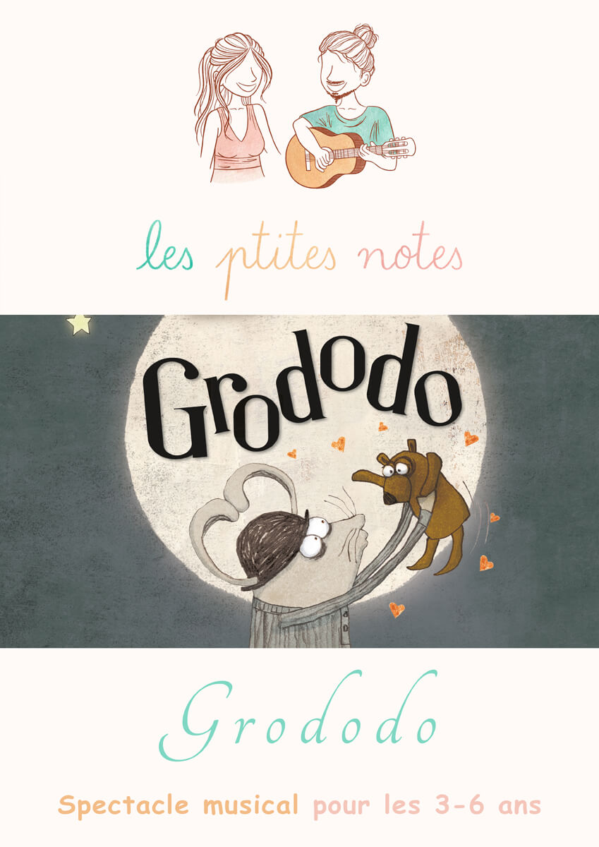Affiche spectacle les Ptites Notes Grododo